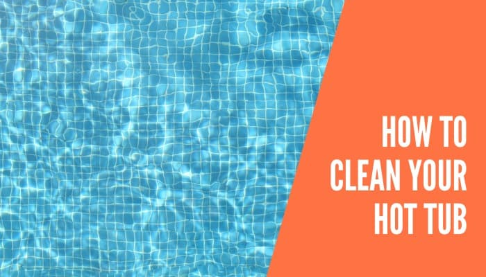 How to Clean Your Inflatable Hot Tub