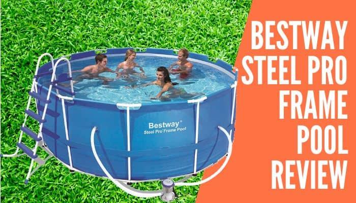 Bestway Steel Pro Frame Pool Review