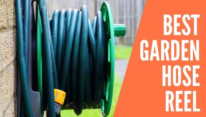 Top 8 Best Garden Hose Reel Reviewed