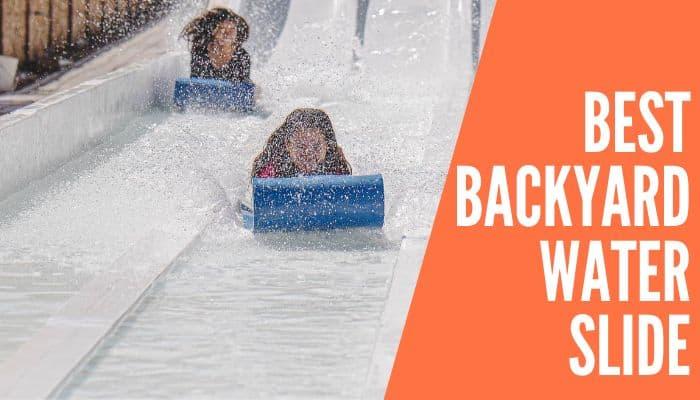 Best Backyard Water Slide