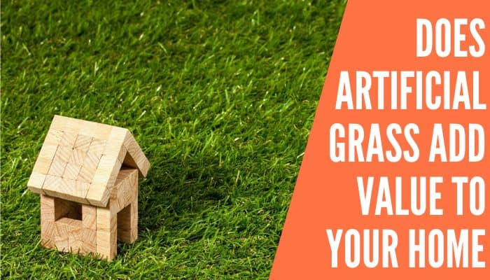 Does Artificial Grass Add Value to Your Home