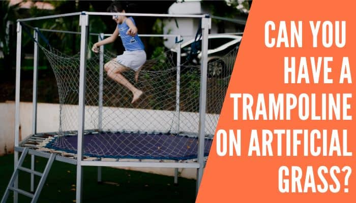 Can You Have a Trampoline on Artificial Grass
