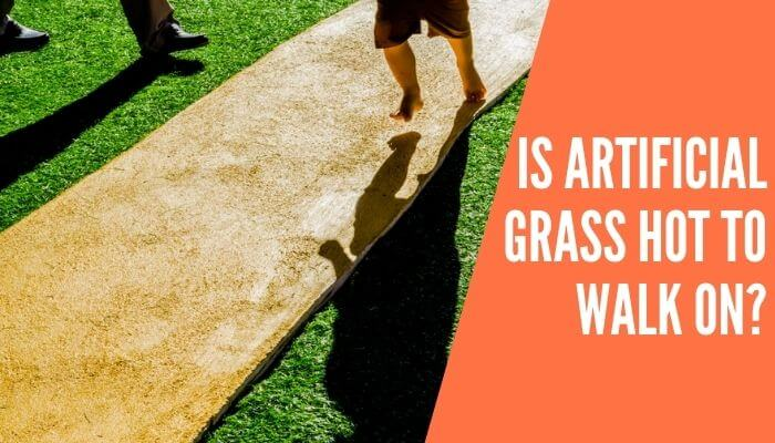 Is Artificial Grass Hot to Walk On