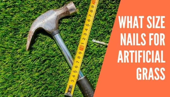 What Size Nails for Artificial Grass